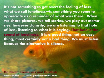 On Death Loneliness and Goldfish